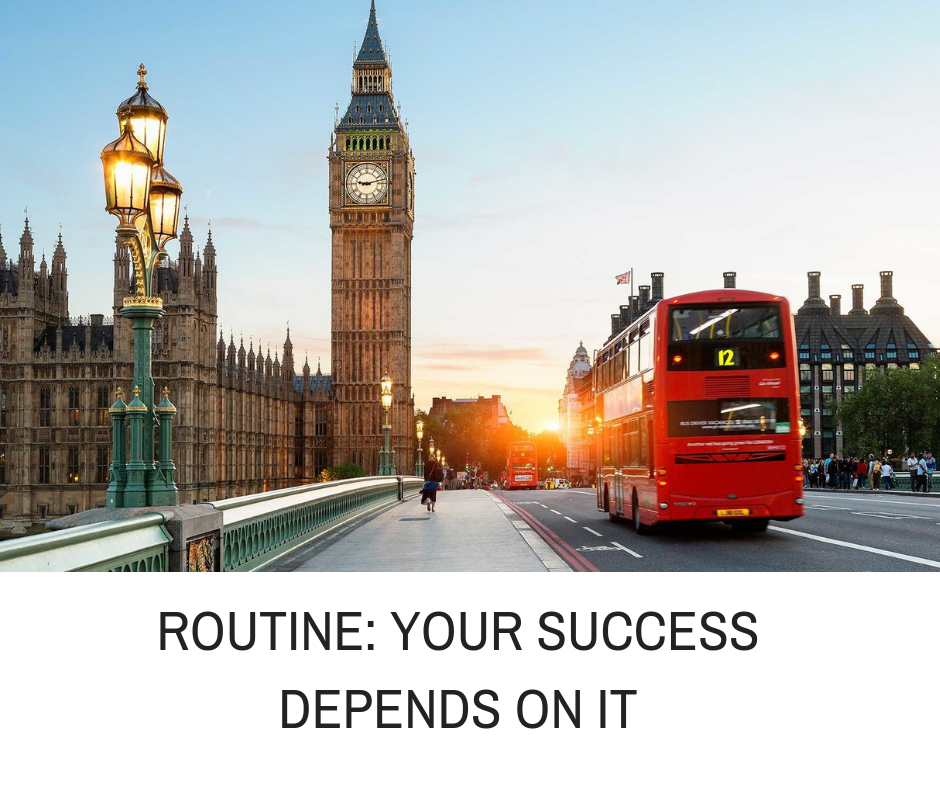 ROUTINE- YOUR SUCCESS DEPENDS ON IT